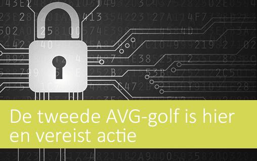AVG vervolg: De tweede AVG-golf is hier en vraagt om actie